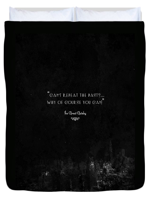 Quote Duvet Cover featuring the mixed media The Great Gatsby by Mike Taylor