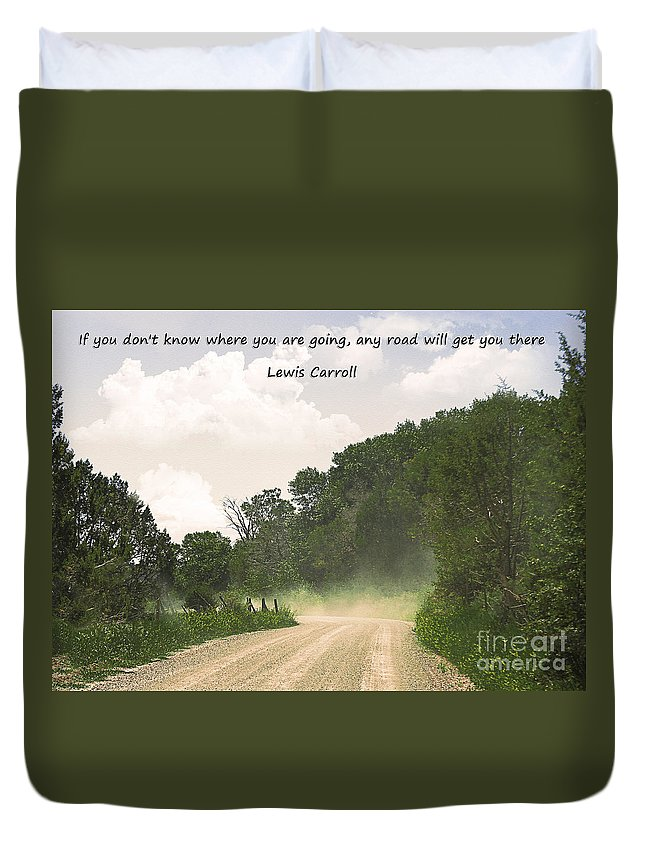 Road Duvet Cover featuring the photograph Any Road Will Get You There by Janice Pariza