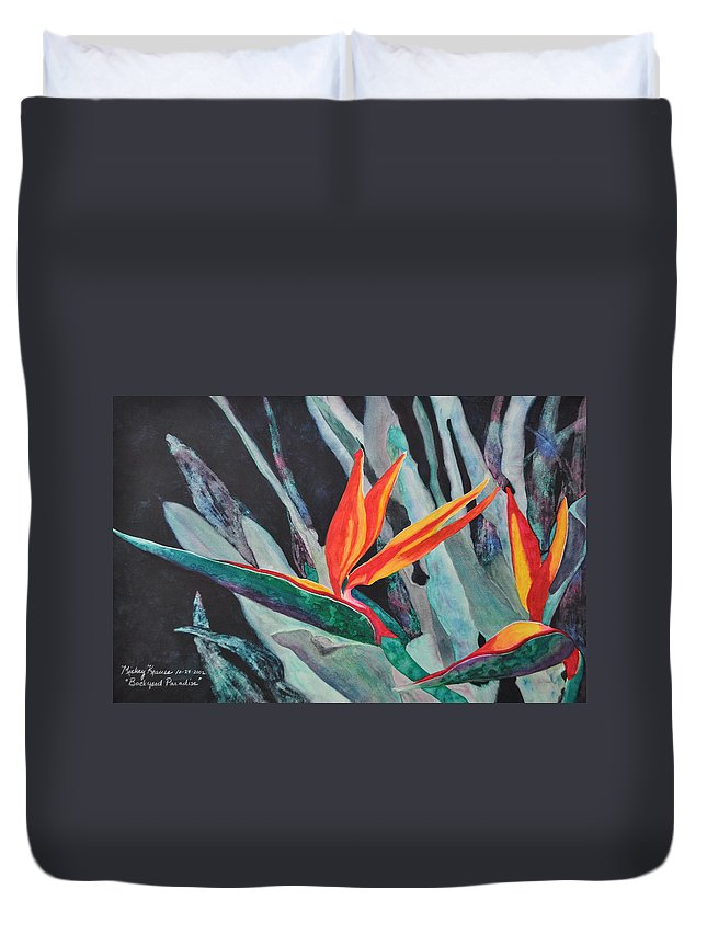 Birds Of Paradise Duvet Cover featuring the painting Backyard Paradise by Mickey Krause
