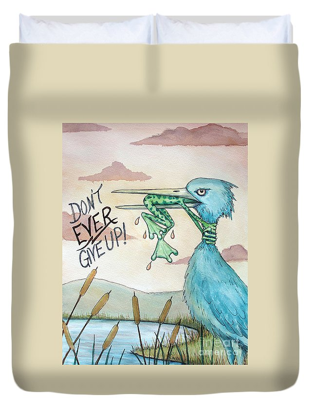 Dont Ever Give Up Duvet Cover featuring the painting Do Not Ever Give Up by Joey Nash