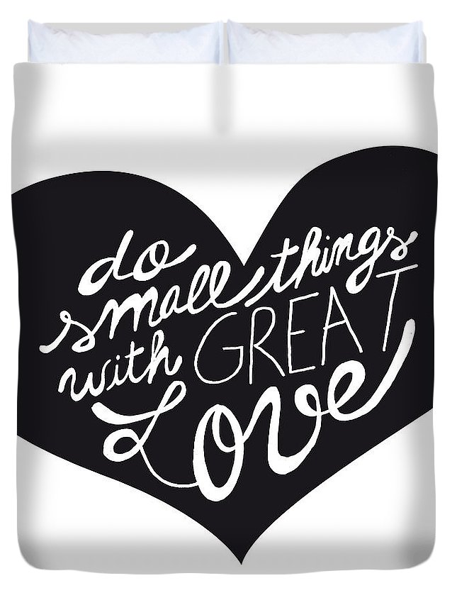 Typography Duvet Cover featuring the drawing Do Small Things With Great Love Typography by Judith Leviant