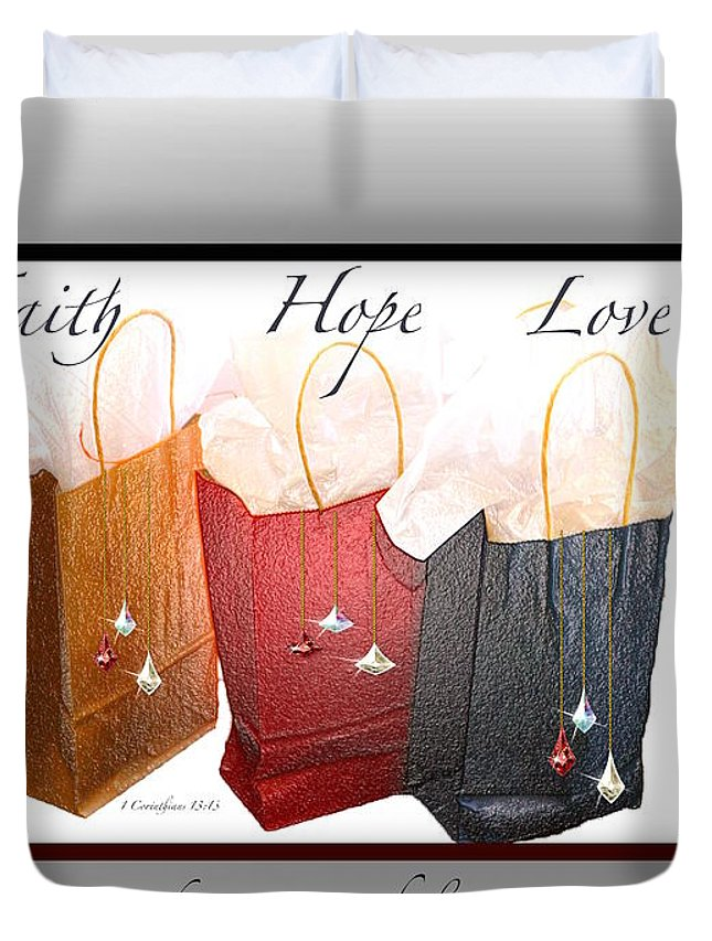 #gift Bags Duvet Cover featuring the photograph Faith Hope Love by Debbie Nobile