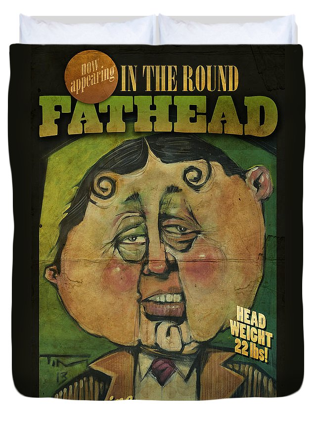Fathead Duvet Cover featuring the painting Fathead Poster by Tim Nyberg