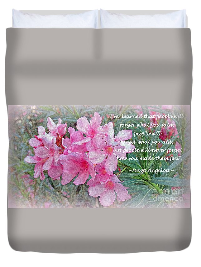 Flowers Duvet Cover featuring the photograph Flowers With Maya Angelou Verse by Kay Novy
