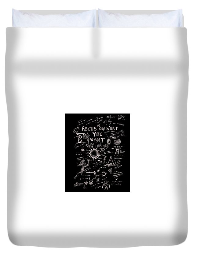Focusonwhatyouwant Duvet Cover featuring the drawing Focus On What You Want by Paul Carter
