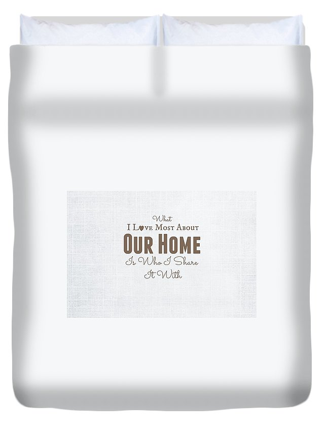 Home Is Where The Heart Its Duvet Cover featuring the digital art Home Is Where The Heart Is by Chastity Hoff
