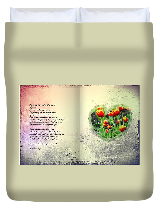 E E Cummings Duvet Cover featuring the photograph I Carry Your Heart With Me by Bill Cannon