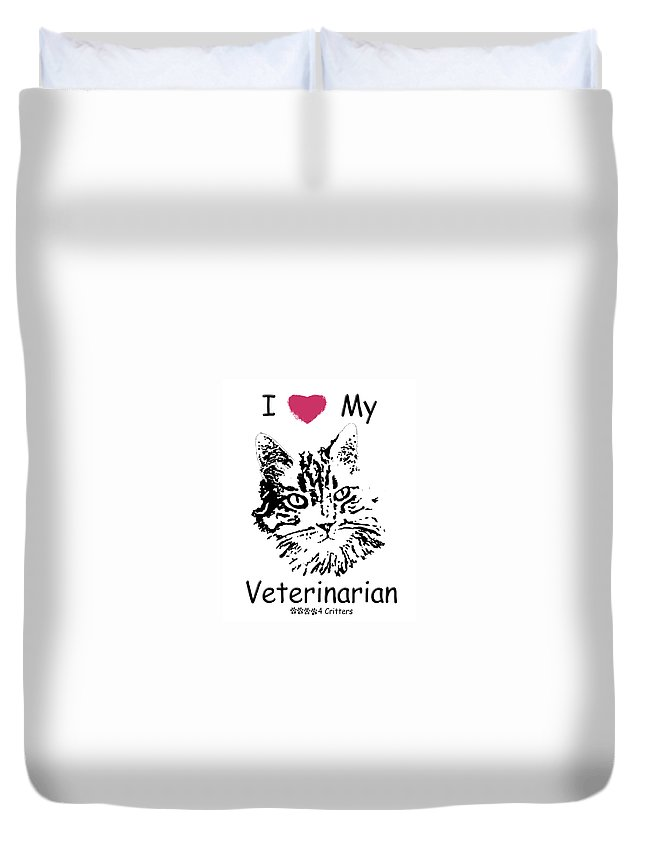 I Love My Veterinarian Duvet Cover featuring the photograph I Love My Veterinarian by Robyn Stacey