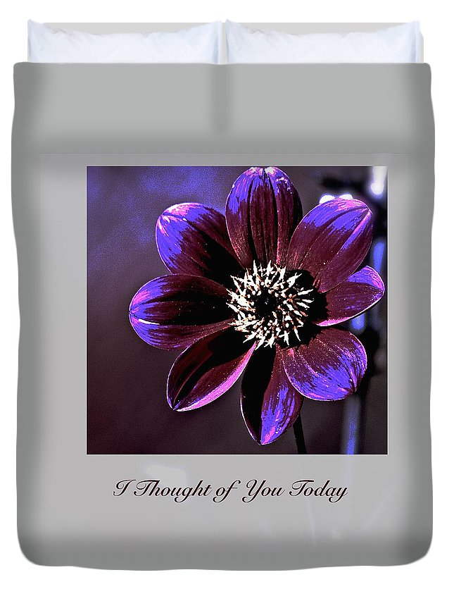 #motivation Duvet Cover featuring the photograph I Thought Of You Today by Debbie Nobile
