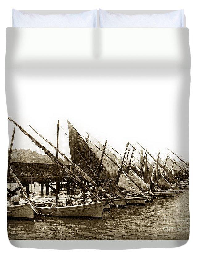 Italian Duvet Cover featuring the photograph Italian Fishing Boats Fishermen's Wharf San Francisco Circa 1903 by California Views Archives Mr Pat Hathaway Archives
