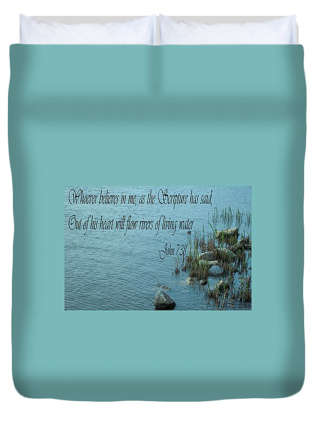 Whoever Believes In Me Duvet Cover featuring the photograph John 7 Vs 38 by Mechala Matthews