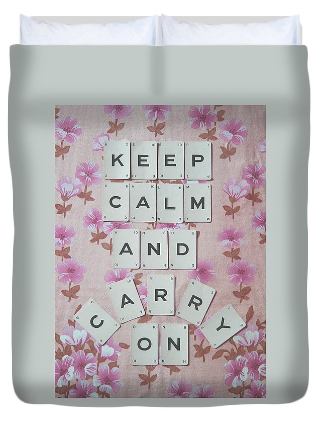 Keep Calm Duvet Cover featuring the photograph Keep Calm And Carry On by Georgia Fowler