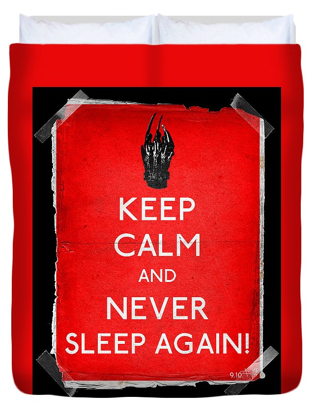 Keep Duvet Cover featuring the digital art Keep Calm And Never Sleep Again by Filippo B