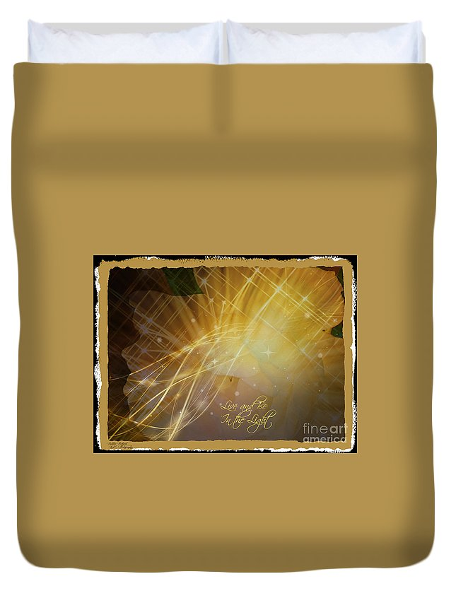 Inspire Duvet Cover featuring the photograph Live And Be In The Light by Bobbee Rickard