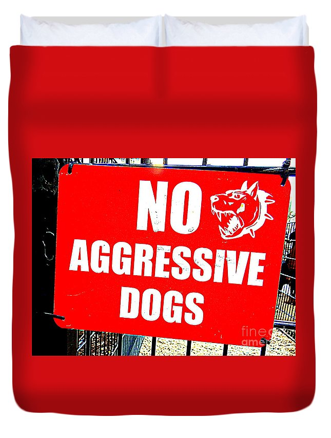 Signs Duvet Cover featuring the photograph No Aggressive Dogs by Ed Weidman