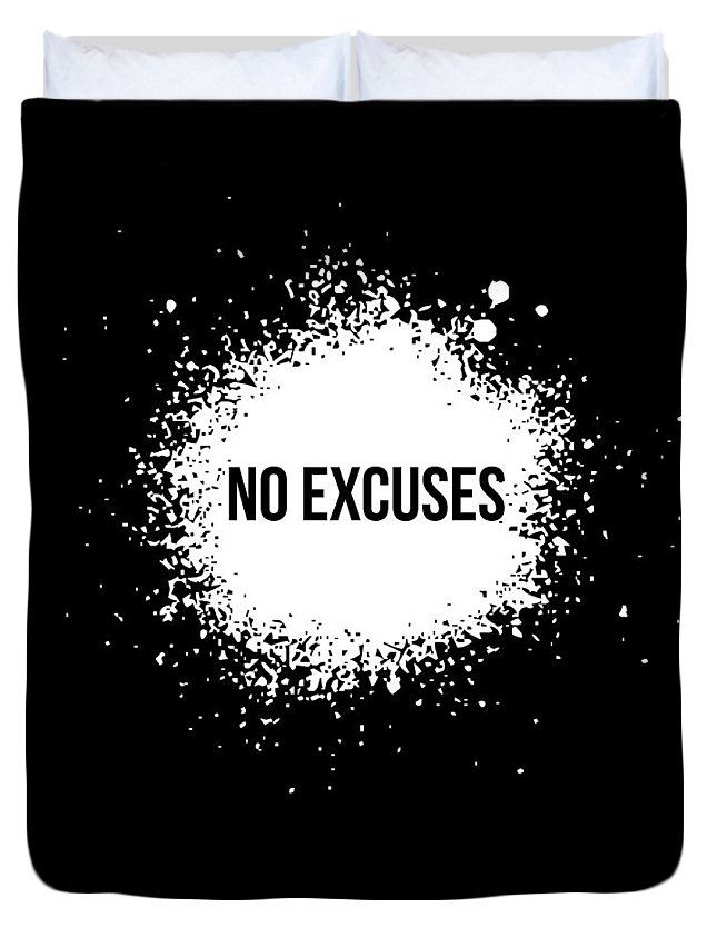 Motivational Duvet Cover featuring the digital art No Excuses Poster Black by Naxart Studio