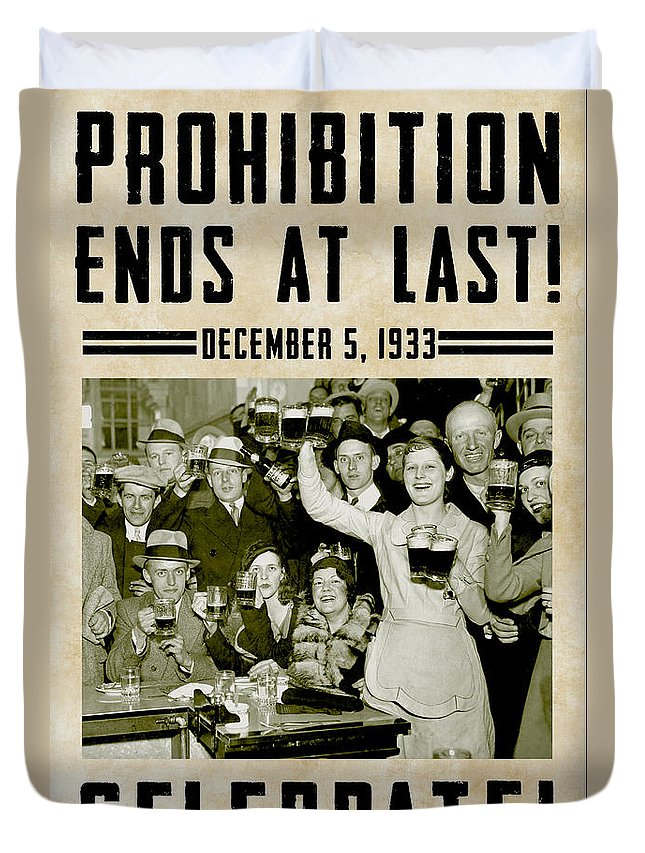 Stamp Out Prohibition Duvet Cover featuring the photograph Prohibition Ends Celebrate by Jon Neidert