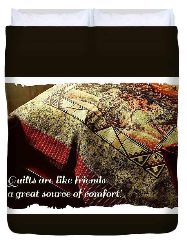 Quilts Are Like Friends A Great Source Of Comfort Duvet Cover featuring the photograph Quilts Are Like Friends A Great Source Of Comfort by Barbara Griffin