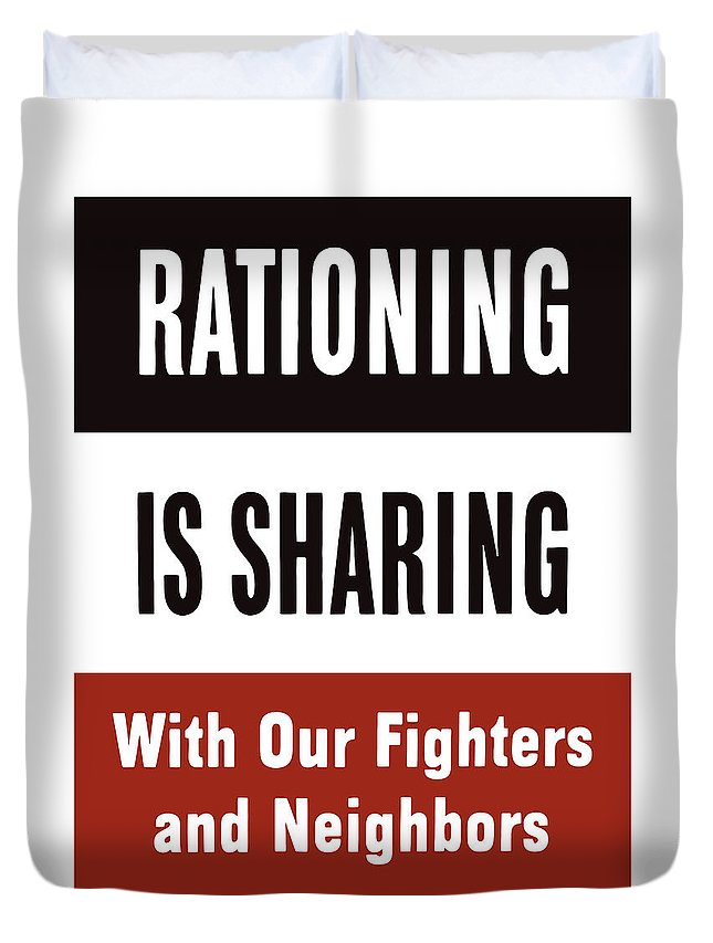 Rationing Duvet Cover featuring the mixed media Rationing Is Sharing - Ww2 by War Is Hell Store