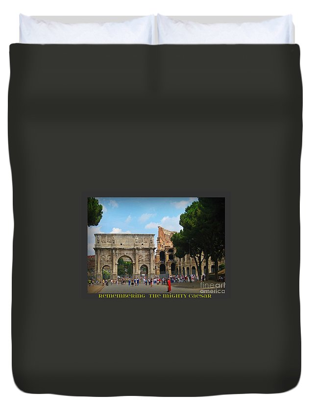 History Of Gladiators Duvet Cover featuring the photograph Remembering The Mighty Caesar by John Malone