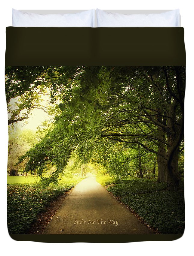 Cantigny Duvet Cover featuring the photograph Show Me The Way by Thomas Woolworth