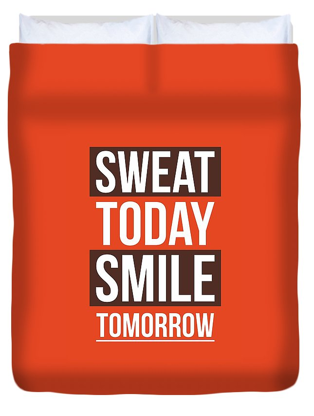 Gym Duvet Cover featuring the digital art Sweat Today Smile Tomorrow Gym Motivational Quotes poster by Lab No 4 - The Quotography Department