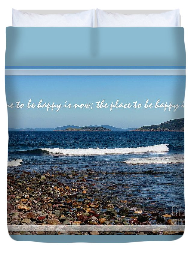 The Time To Be Happy Is Now Duvet Cover featuring the photograph The Time To Be Happy Is Now by Barbara Griffin