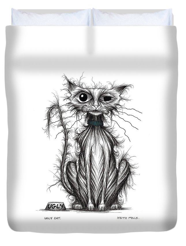 Ugly Cat Duvet Cover featuring the drawing Ugly Cat by Keith Mills