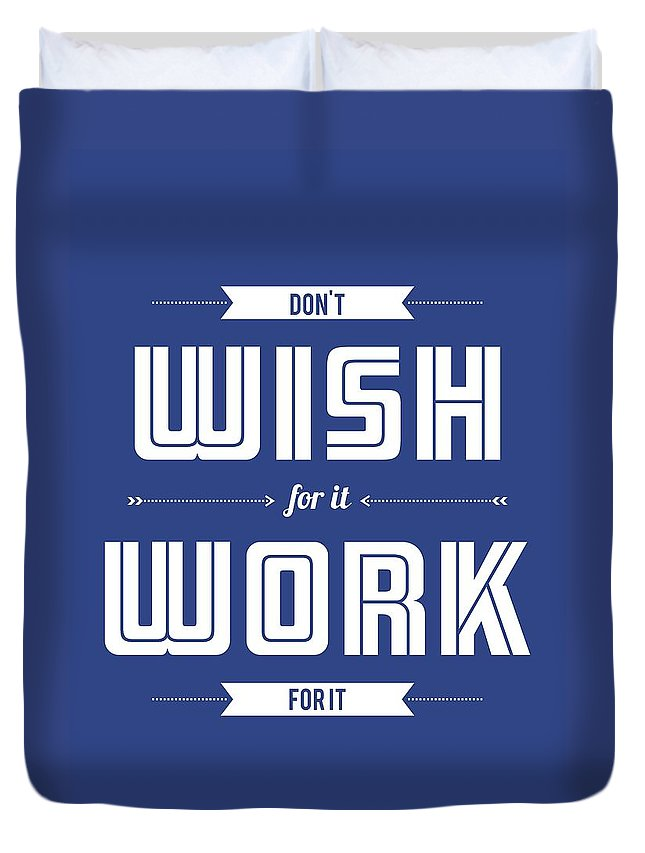Wish Duvet Cover featuring the digital art Wish For Work Motivational Quotes Poster by Lab No 4 - The Quotography Department