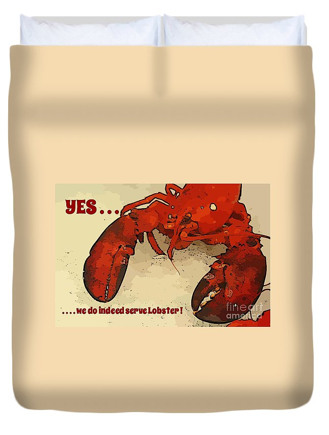 Yes We Serve Lobster Duvet Cover featuring the photograph Yes We Serve Lobster by John Malone Halifax Graphic Artist