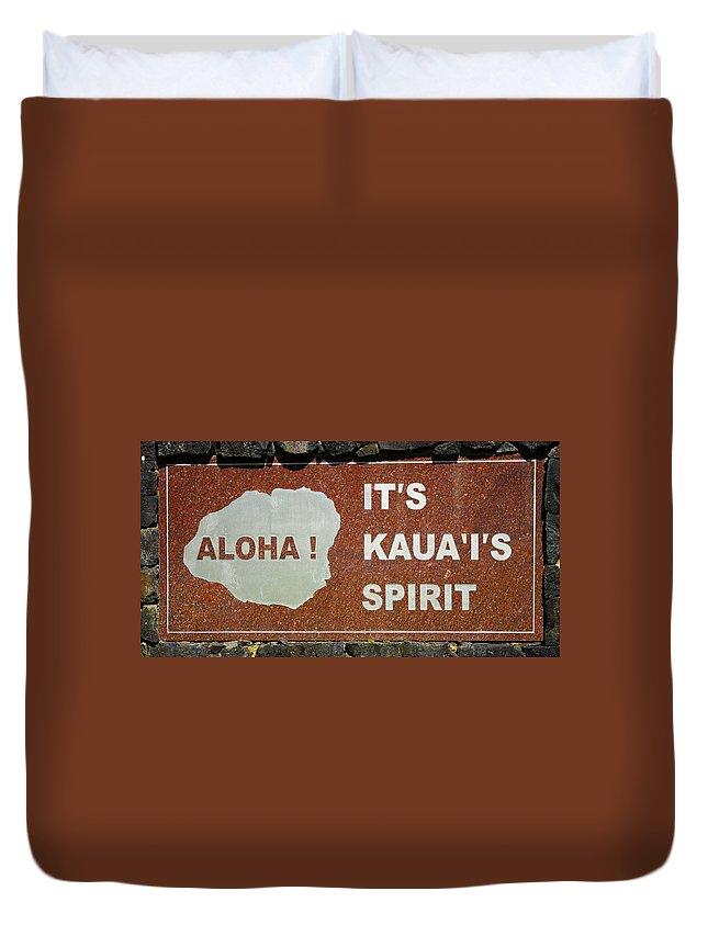 Sign Duvet Cover featuring the photograph Aloha Kauai's Spirit by John Greaves