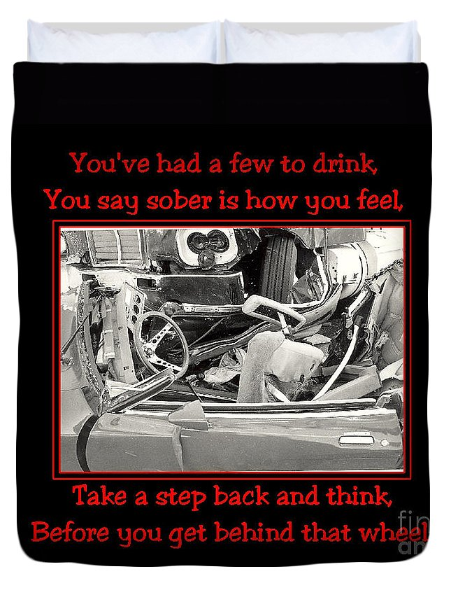 Accidents Duvet Cover featuring the photograph Don't Drink And Drive by Randy Harris