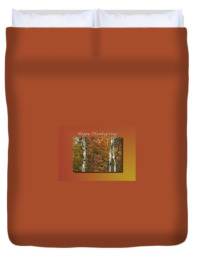 Happy Thanksgiving Duvet Cover featuring the photograph Happy Thanksgiving Birch And Maple Trees by Michael Peychich