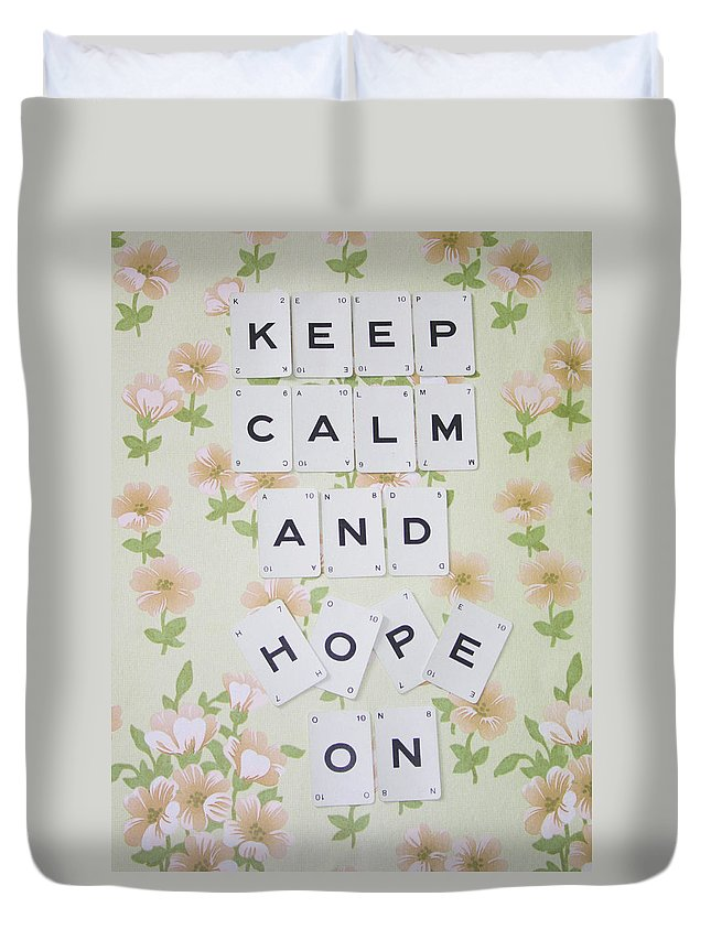Keep Calm Duvet Cover featuring the photograph Keep Calm And Hope On by Georgia Fowler