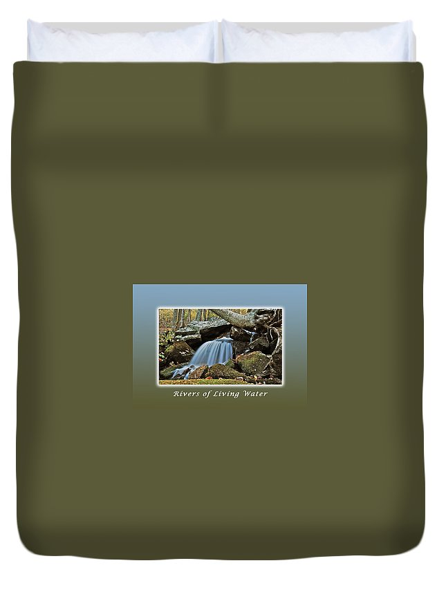Stream Duvet Cover featuring the photograph Rivers Of Living Water by Michael Peychich