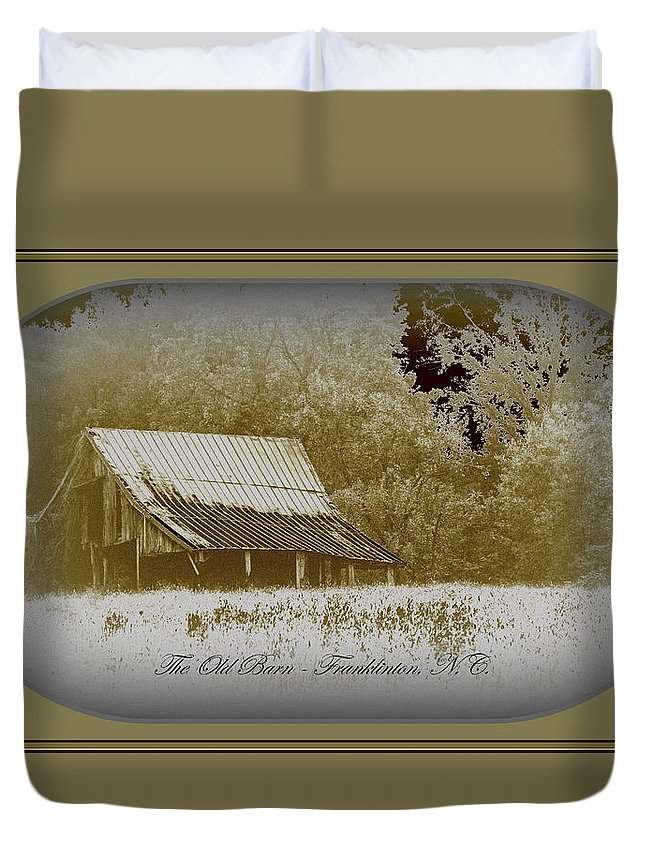 Barn Duvet Cover featuring the photograph The Old Barn - Franklinton N.c. by Travis Truelove