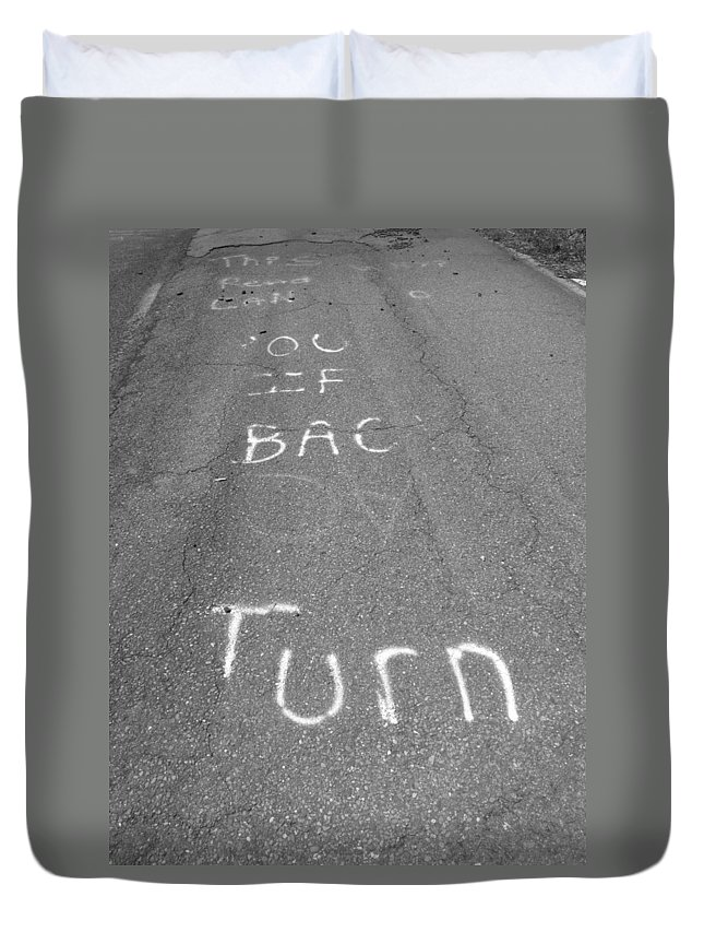 Graffitti Duvet Cover featuring the photograph Turn Back Now by Michele Nelson