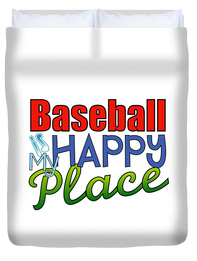 My Happy Place Duvet Cover featuring the digital art Baseball Is My Happy Place by Shelley Overton