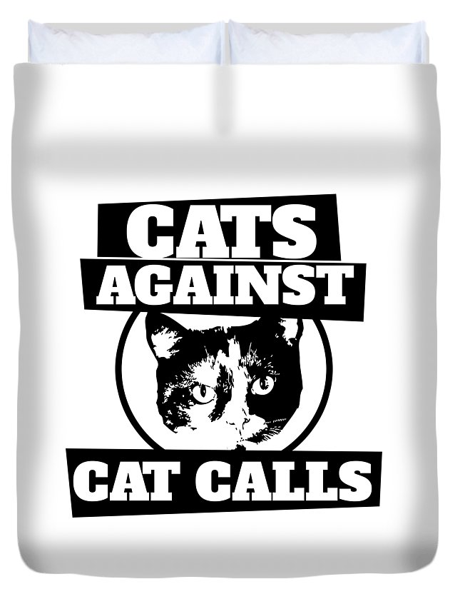 Cats Against Cat Calls Duvet Cover featuring the digital art Cats Against Cat Calls by BubbSnugg LC