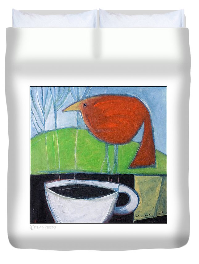 Bird Duvet Cover featuring the painting Coffee With Red Bird by Tim Nyberg
