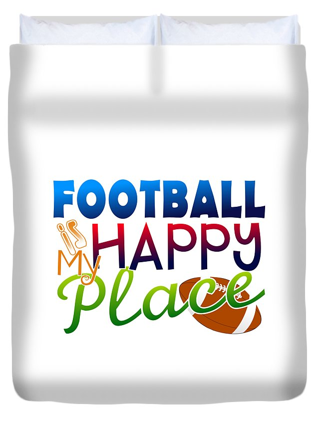 My Happy Place Duvet Cover featuring the digital art Football Is My Happy Place by Shelley Overton