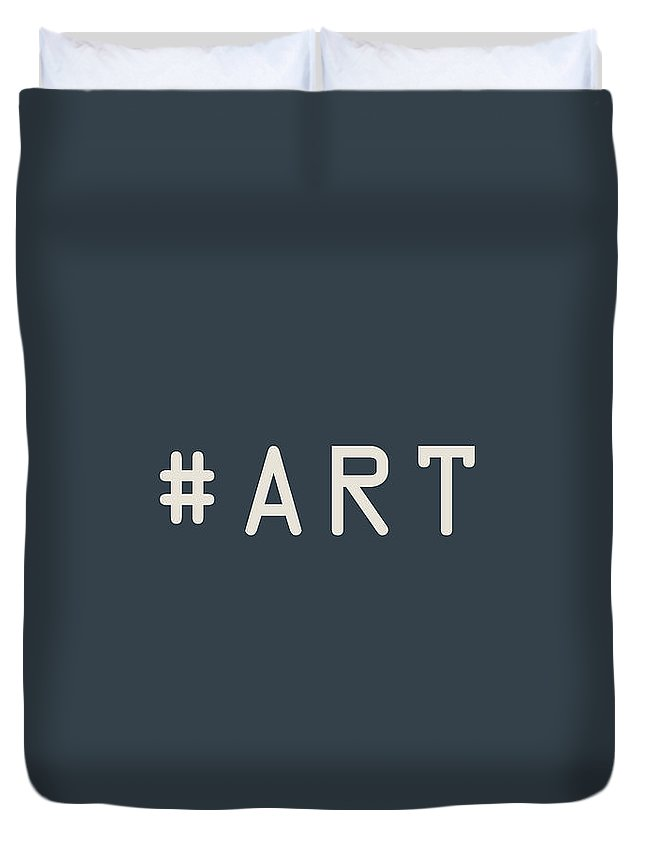 The Meaning Of Art By Serge Averbukh Duvet Cover featuring the photograph The Meaning of Art - Hashtag by Serge Averbukh