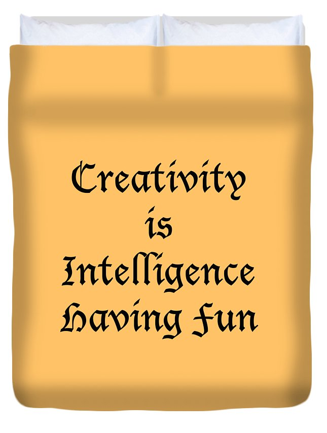 Creativity Is Intelligence Having Fun; T-shirts; Tote Bags; Duvet Covers; Throw Pillows; Shower Curtains; Art Prints; Framed Prints; Canvas Prints; Acrylic Prints; Metal Prints; Greeting Cards; T Shirts; Tshirts Duvet Cover featuring the photograph Creativity Is Intelligence Having Fun 5429.02 by M K Miller
