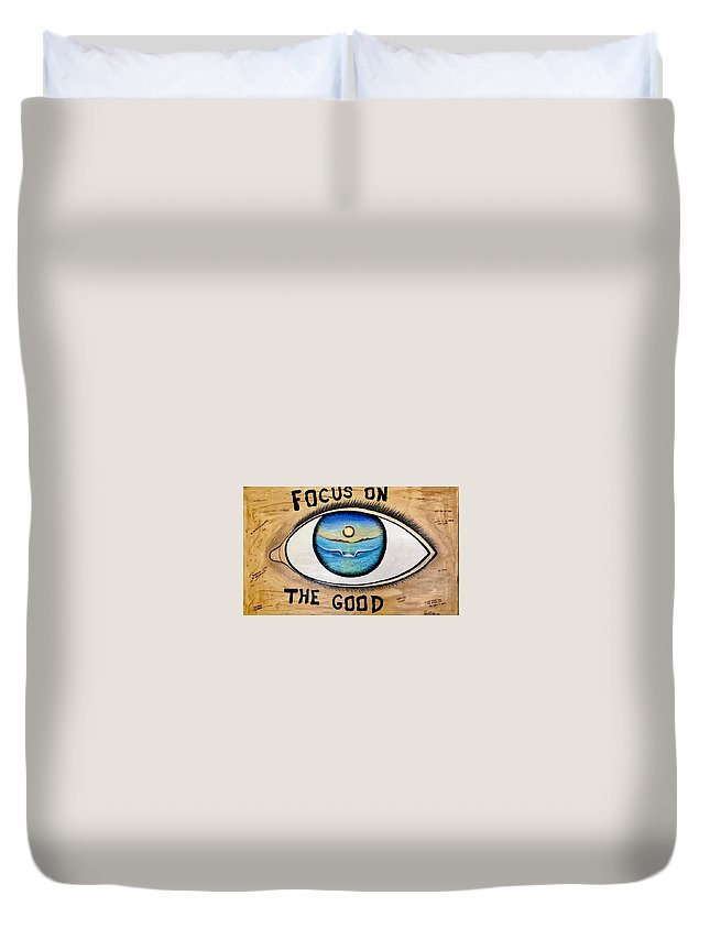 Positiveprints Duvet Cover featuring the painting Focus On The Good 3 by Paul Carter