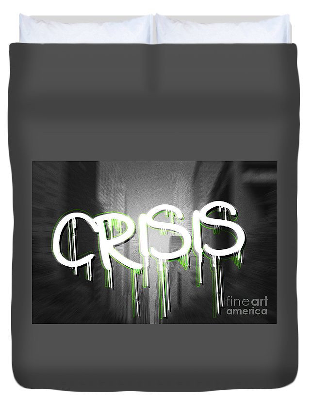 Crisis Duvet Cover featuring the digital art Crisis As Graffiti On A Wall by Humorous Quotes