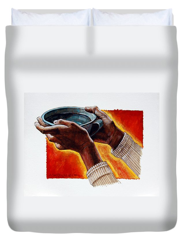 Hands Duvet Cover featuring the painting A Cup of Water by John Lautermilch