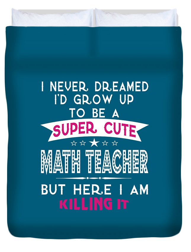 Cute Duvet Cover featuring the digital art A Super Cute Math Teacher by Sophia