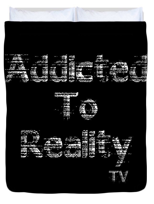 Addicted To Reality Tv Duvet Cover featuring the photograph Addicted To Reality Tv - White Print For Dark by Diana Raquel Sainz