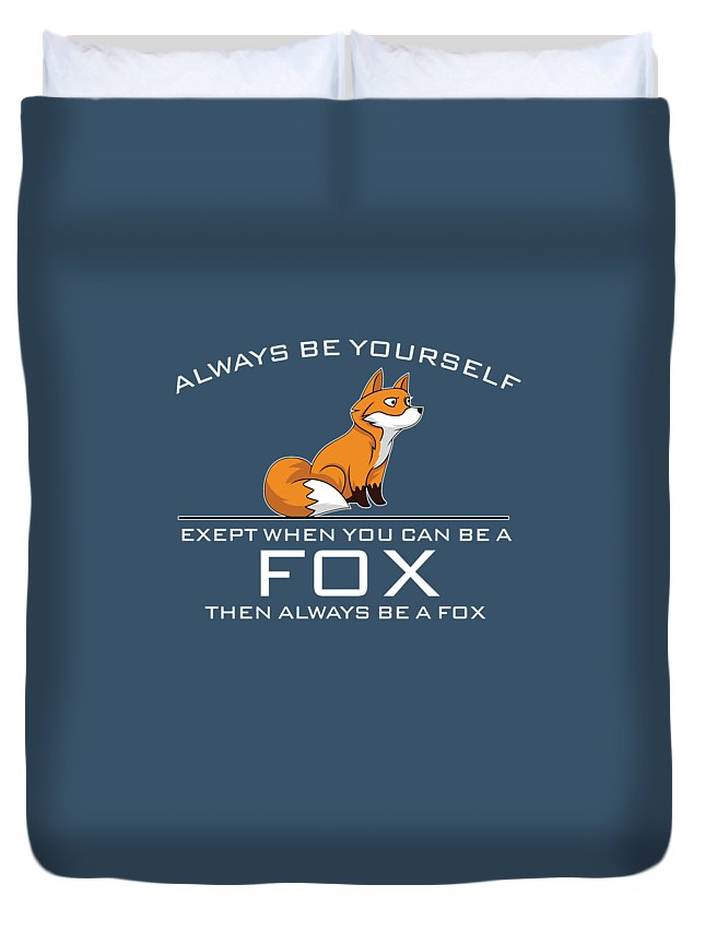 Always Duvet Cover featuring the digital art Always Be Yourself Fox White by Trisha Vroom