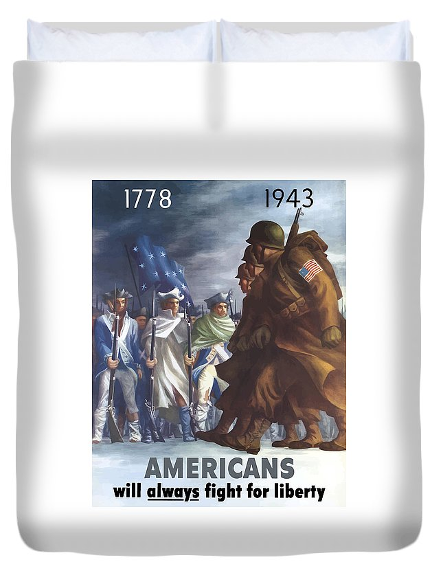 Propaganda Duvet Cover featuring the painting Americans Will Always Fight For Liberty by War Is Hell Store
